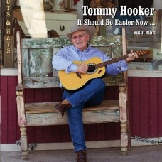 It Should Be Easier Now ... But It Ain't - Tommy Hooker