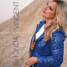 Music Is What I See - Rhonda Vincent