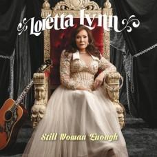 Still Woman Enough - Loretta Lynn