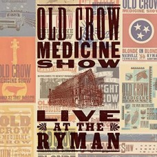 Live At The Ryman -  Old Crow Medicine Show