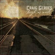 Tough As Nails - Craig Gerdes