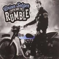 Gotta Have The Rumble - Brian Setzer