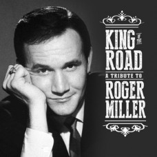 King Of The Road: A Tribute To Roger Miller -  Various Artists