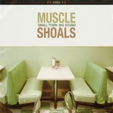 Muscle Shoals: Small Town Big Sound -  Various Artists