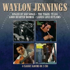 Singer Of Sad Songs / The Taker-Tulsa / Good Hearted Woman / Ladies Love Outlaws - Waylon Jennings