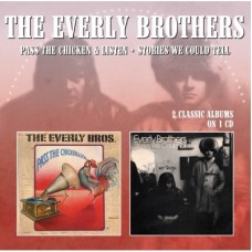 Pass The Chicken & Listen / Stories We Could Tell - The Everly Brothers