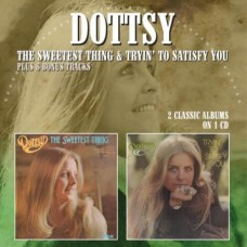 The Sweetest Thing / Tryin' To Satisfy You -  Dottsy