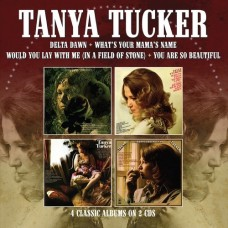 Delta Dawn / What's Your Mama's Name / Would You Lay With Me / You Are So Beautiful - Tanya Tucker