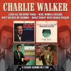 Close All The Honky Tonks / Wine Women & Walker / Don't Squeeze My Sharmon / Honky Tonkin' - Charlie Walker