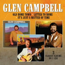 Old Home Town / Letter To Home / It's Just A Matter Of Time - Glen Campbell