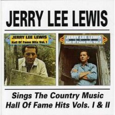 Sings the Country Music Hall Of Fame Hits Vols I & II - Jerry Lee Lewis