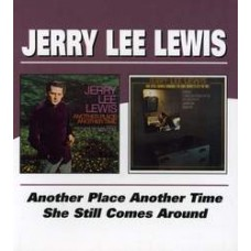 Another Place Another Time / She Still Comes Around - Jerry Lee Lewis