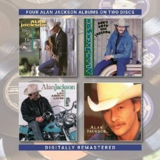 Here In The Real World / Don't Rock The Jukebox / A Lot About Livin' / Who I Am - Alan Jackson