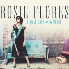 Simple Case Of The Blues - Rosie Flores