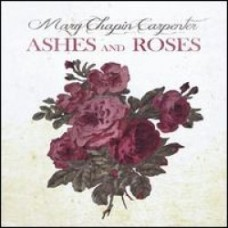 Ashes and Roses - Mary Chapin Carpenter