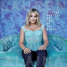Sitting Pretty On Top Of The World - Lauren Alaina
