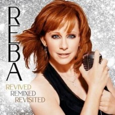 Revived Remixed Revisited [3xCD Set] - Reba McEntire