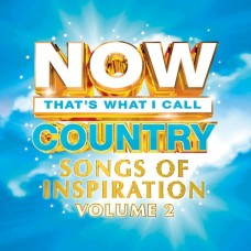 Now Country: Songs Of Inspiration Volume 2 -  Various Artists