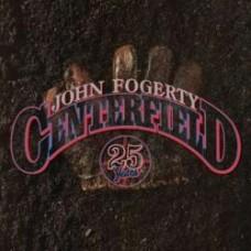 Centerfield (25th Anniversary Edition) - John Fogerty
