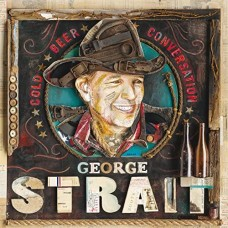 Cold Beer Conversation - George Strait