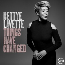 Things Have Changed - Bettye Lavette