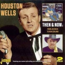Then And Now: From Joe Meek To New Zealand [2xCD] - Houston Wells