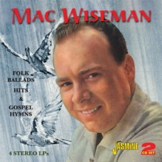 Folk Ballads, Hits And Gospel Hymns [2xCD] - Mac Wiseman