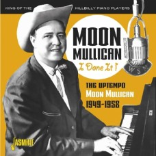 I Done It! The Uptempo Recordings 1949-1958 - Moon Mullican