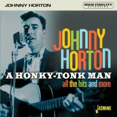 A Honky Tonk Man: All The Hits And More - Johnny Horton