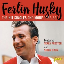 The Hit Singles and More 1952-1962 - Featuring Terry Preston and Simon Crum - Ferlin Husky