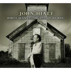 Dirty Jeans and Mudslide Hymns - John Hiatt