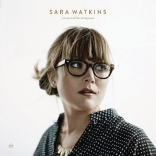 Young In All The Wrong Ways - Sara Watkins