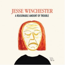 A Reasonable Amount Of Trouble - Jesse Winchester