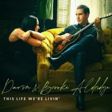This Life We're Livin' - Darin & Brooke Aldridge