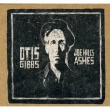 Joe Hill's Ashes - Otis Gibbs