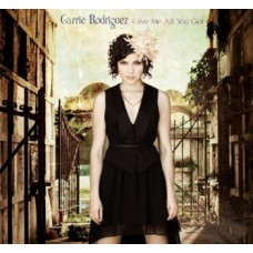 Give Me All You Got - Carrie Rodriguez