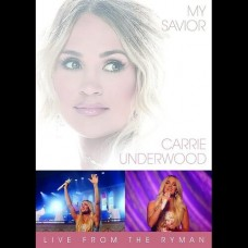 My Savior: Live From The Ryman [DVD] - Carrie Underwood