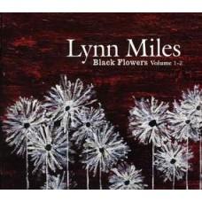 Black Flowers Volume 1-2 [2xCD] - Lynn Miles