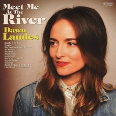 Meet Me At The River - Dawn Landes