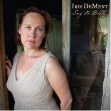 Sing The Delta - Iris DeMent