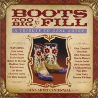 Boots Too Big To Fill: A Tribute To Gene Autry - Various Artists