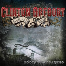 Roots Of My Raising - Clinton Gregory
