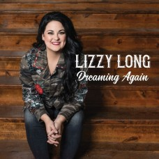 Dreaming Again - Lizzy Long