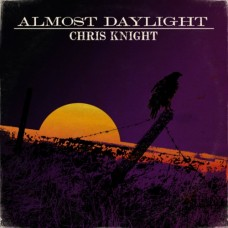 Almost Daylight - Chris Knight