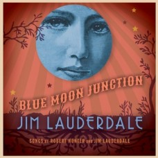 Blue Moon Junction - Jim Lauderdale