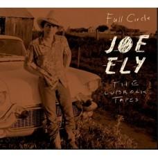 The Lubbock Tapes: Full Circle - Joe Ely