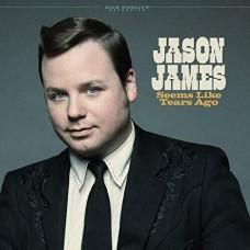 Seems Like Tears Ago - Jason James