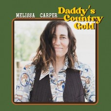 Daddy's Country Gold - Melissa Carper