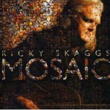 Mosaic - Ricky Skaggs
