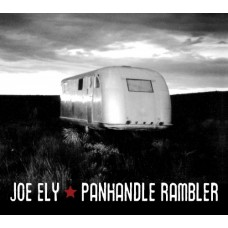 Panhandle Rambler - Joe Ely